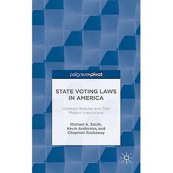 Statliga rösta lagar i Amerika historiska statyer och sin moderna konsekvenserna av Smith & Michael A.