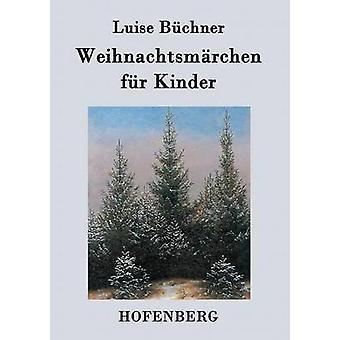 Weihnachtsmrchen fr Kinder von Luise Bchner