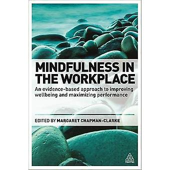 Mindfulness in the Workplace - An Evidence-Based Approach to Improving