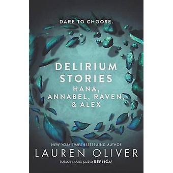 Delirium Stories - Hana - Annabel - Raven - and Alex by Lauren Oliver