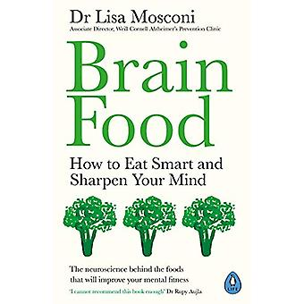 Brain Food - How to Eat Smart and Sharpen Your Mind by Brain Food - How