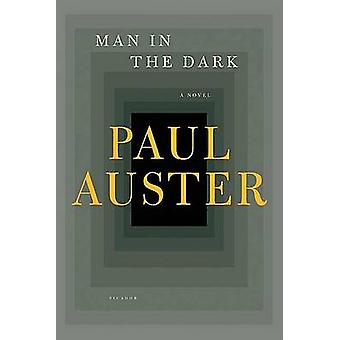 Man in the Dark by Paul Auster - 9780312428518 Book