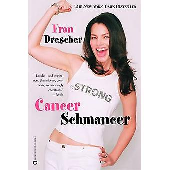 Cancer Schmancer by Fran Drescher - Drescher - 9780446690584 Book