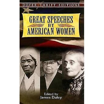 Great Speeches by American Women by James Daley - 9780486461410 Book