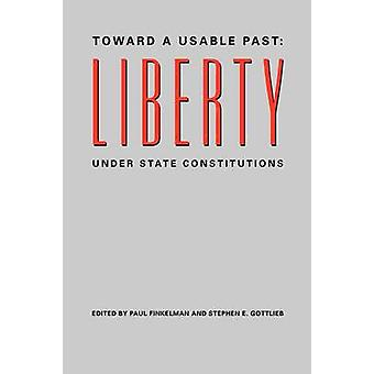Vers un passé utilisable-liberté sous les constitutions de l'État par Paul Finke