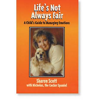 Life's Not Always Fair - A Child's Guide to Managing Emotions by Sharo