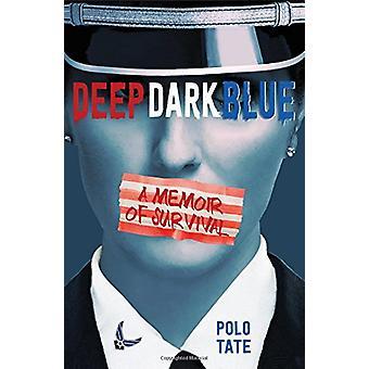 Deep Dark Blue - A Memoir of Survival by Polo Tate - 9781250128522 Book