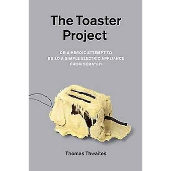 The Toaster Project - or - a Heroic Attempt to Build a Simple Electri