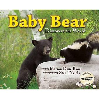 Baby Bear Discovers the World by Stan Tekiela - Marion Dane Bauer - S