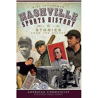 Nashville Sports History - Stories from the Stands by Bill Traughber -