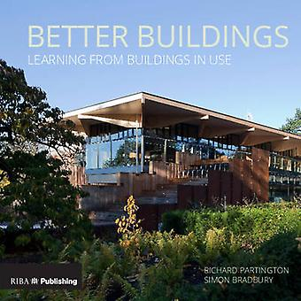 Better Buildings - Learning from Buildings in Use by Richard Partingto