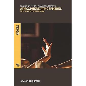Atmosphere/Atmospheres - Testing A New Paradigm by Atmosphere/Atmosphe