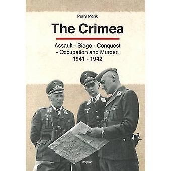 Crimea - Assault - Seige - Conquest - Occupation & Murder - 1941-1942