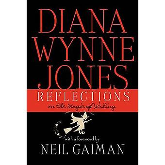 Reflections - On the Magic of Writing by Diana Wynne Jones - 978006221