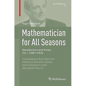 Matematiker for All Seasons erindringer og Notes Vol. 1 18871945 av Steinhaus & Hugo
