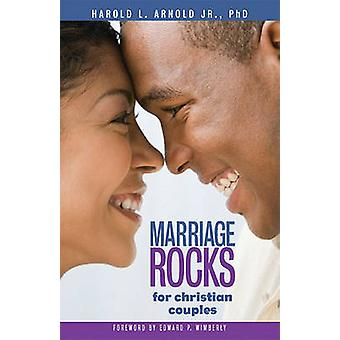 Marriage Rocks for Christian Couples by Harold L Arnold - 97808170156