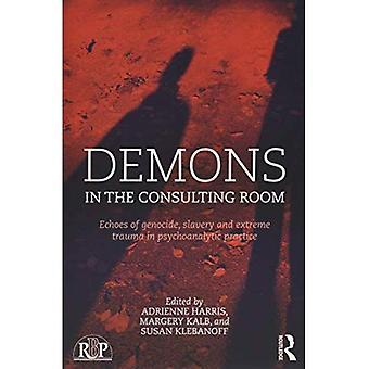 Demonit konsultointi huone: kaikuja kansanmurhaan, orjuus ja äärimmäisen Trauma psykoanalyyttinen Practice (relaatio...
