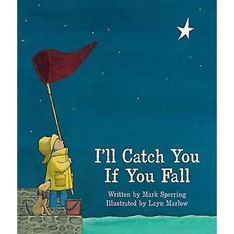 I'll Catch You If You Fall by Mark Sperring - Layn Marlow - 978148145