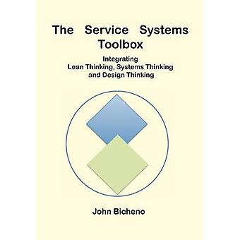 The Service Systems Toolbox by Bicheno & John