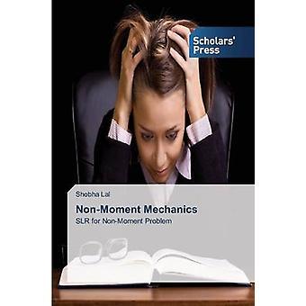 NonMoment Mechanics von Lal Shobha