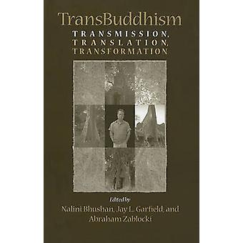 TransBuddhism - Transmission - Translation - and Transformation by Nal