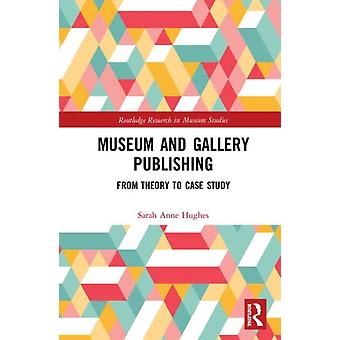 Museum and Gallery Publishing by Sarah Anne Hughes