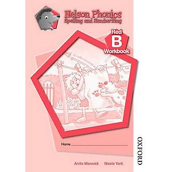 Nelson Phonics Spelling and Handwriting Red Workbooks B 10 by Warwick & Anita