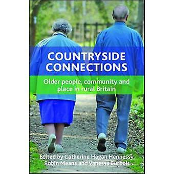 Countryside Connections par Edité par Catherine Hagan Hennessy & Édité par Robin Means & Edité par Vanessa Burholt