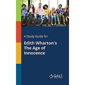 A Study Guide for Edith Whartons The Age of Innocence by Gale & Cengage Learning