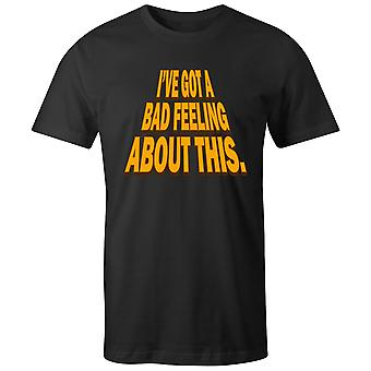 Boys Crew Neck Tee Short Sleeve Men's T Shirt- I've Got A Bad Feeling About This.