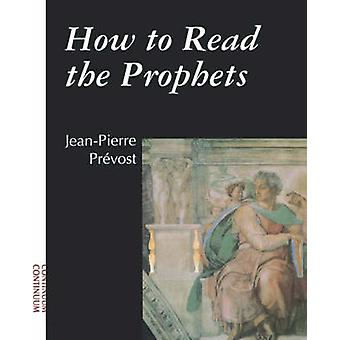 How to Read the Prophets by Prevost & Jean Pierre