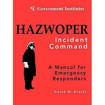 Hazwoper Incident Command by Einolf & David M.