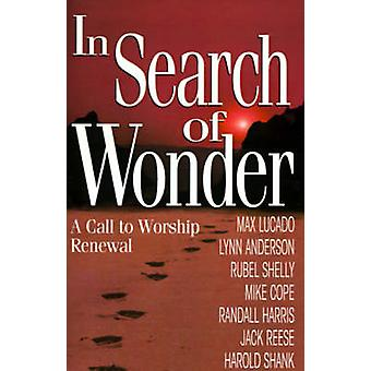 In Search of Wonder A Call to Worship Renewal by Anderson & Lynn