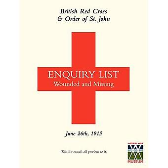 BRITISH RED CROSS AND ORDER OF ST JOHN ENQUIRY LIST FOR WOUNDED AND MISSING JUNE 26TH 1915 by Anon