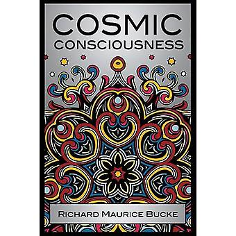 Cosmic Consciousness by Bucke & M. D. Richard Maurice