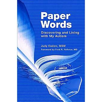 Paper Words Discovering and Living with My Autism by Endow MSW & Judy