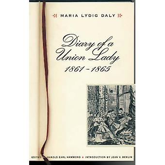 Diary of a Union Lady 18611865 by Daly & Maria Lydig