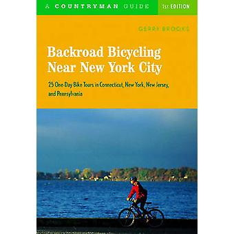 Backroad Bicycling Near New York City 25 OneDay Bike Tours in Connecticut New York New Jersey and Pennsylvania by Brooks & Gerry