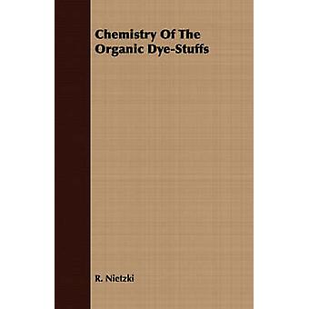 Chemistry Of The Organic DyeStuffs by Nietzki & R.
