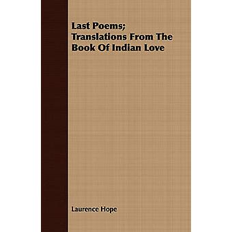 Last Poems Translations From The Book Of Indian Love by Hope & Laurence