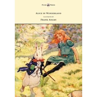 Alice in Wonderland  Illustrated by Frank Adams by Carroll & Lewis