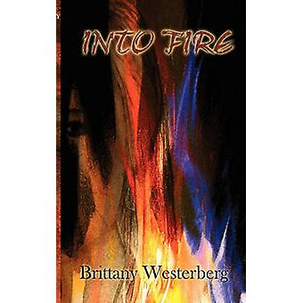 Into Fire by Westerberg & Brittany