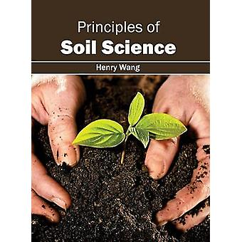 Principles of Soil Science by Wang & Henry