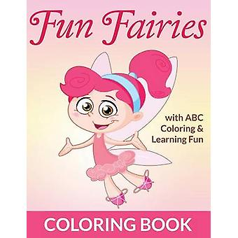 Fun Fairies Coloring Book with ABC Coloring  Learning Fun by Packer & Bowe