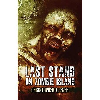 Last Stand on Zombie Island by Eger & Christopher