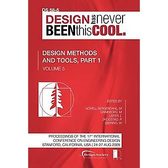 Proceedings of ICED09 Volume 5 Design Methods and Tools Part 1 by Norell Bergendahl & Margareta