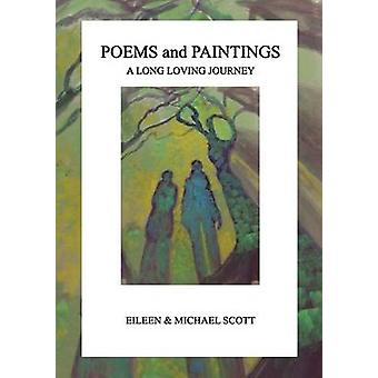 Poems and Paintings A Long Loving Journey by Scott & Eileen