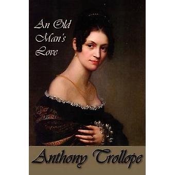 An Old Mans Love by Trollope & Anthony