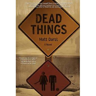 Dead Things by Darst & Matt