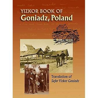 Memorial Book of Goniadz Poland Translation of Sefer Yizkor Goniadz by BenMeir & Moshe Shlomo